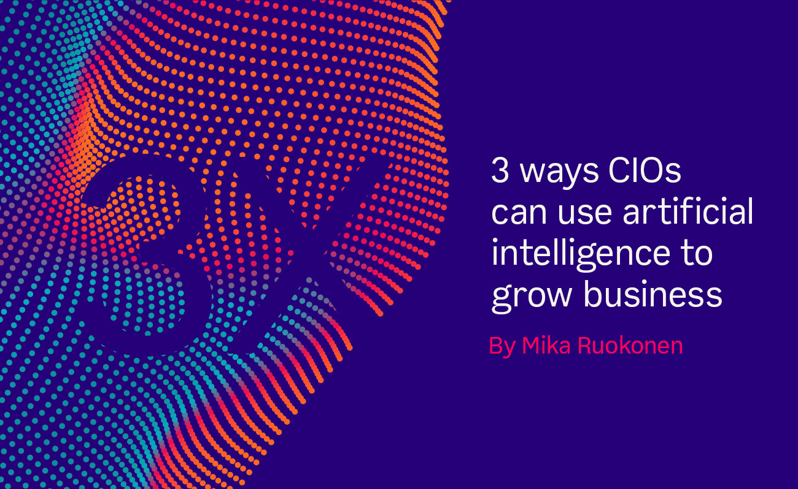 3 ways CIOs can use AI to grow business