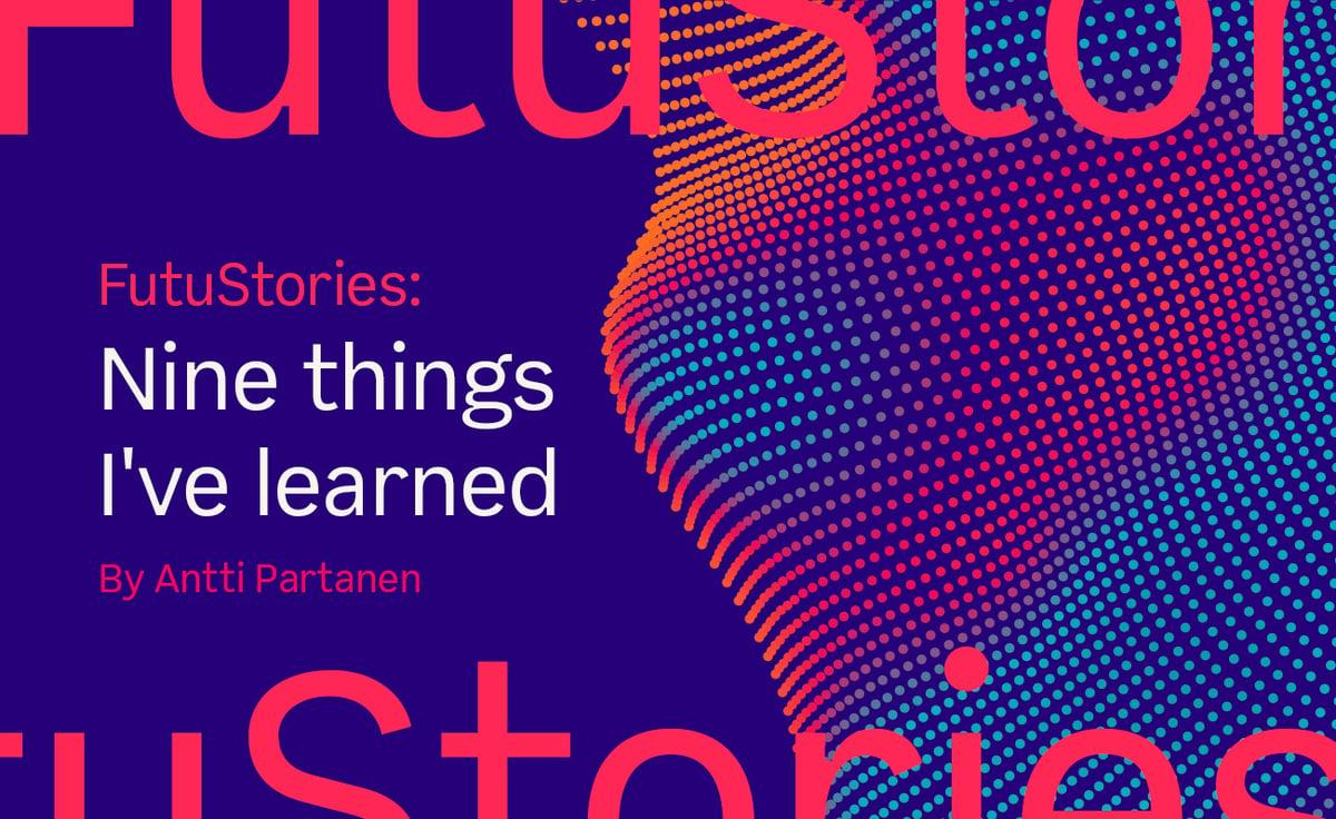 FutuStories - Nine things I've learned