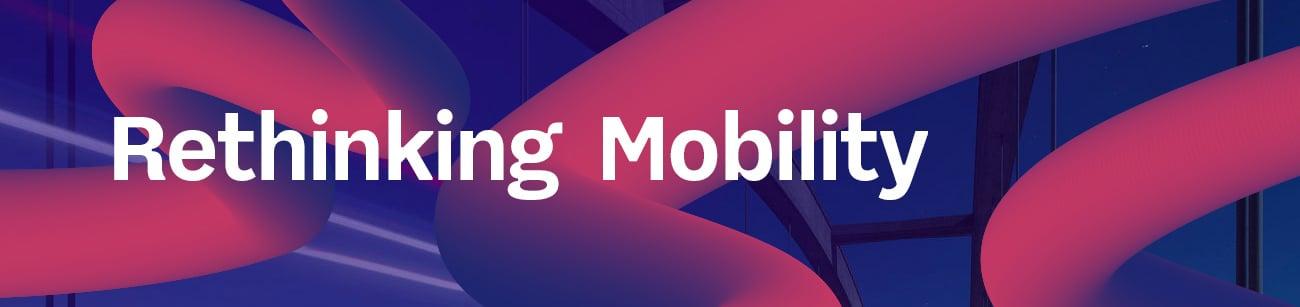 Rethinking Mobility